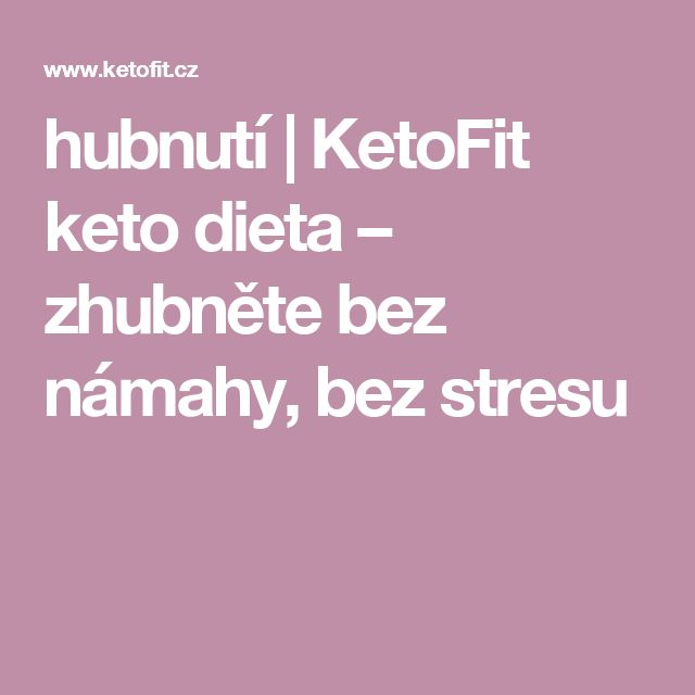 hubnutí | KetoFit keto dieta – zhubněte bez námahy, bez stresu