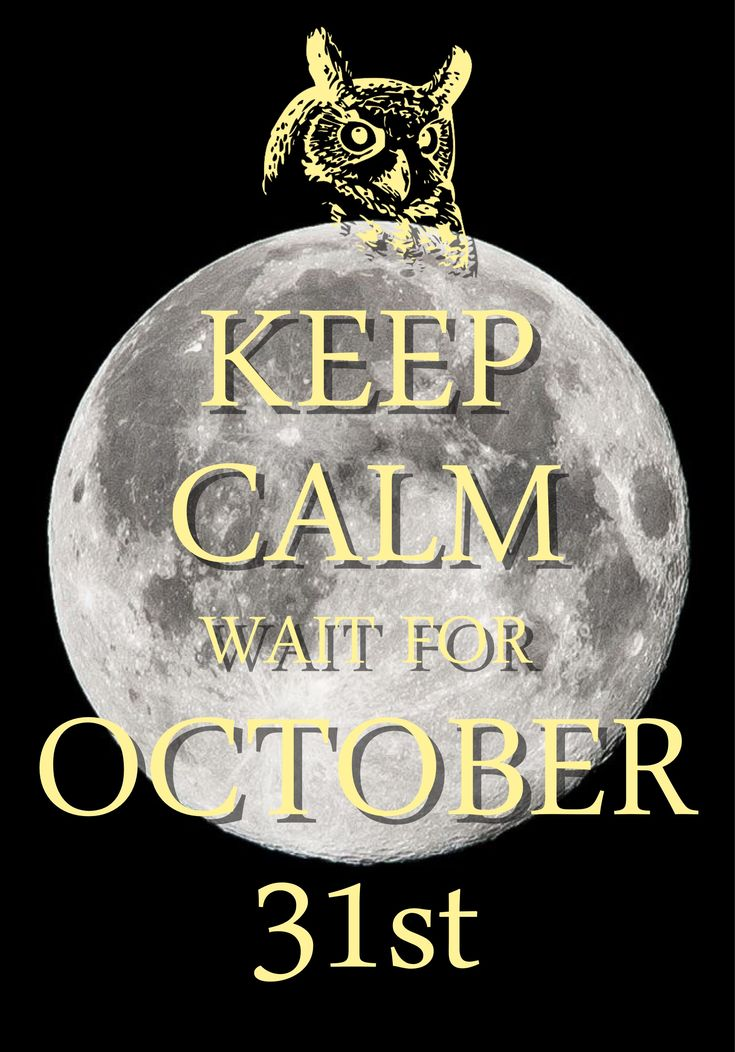 keep calm wait for October 31st / created with Keep Calm and Carry On for iOS…