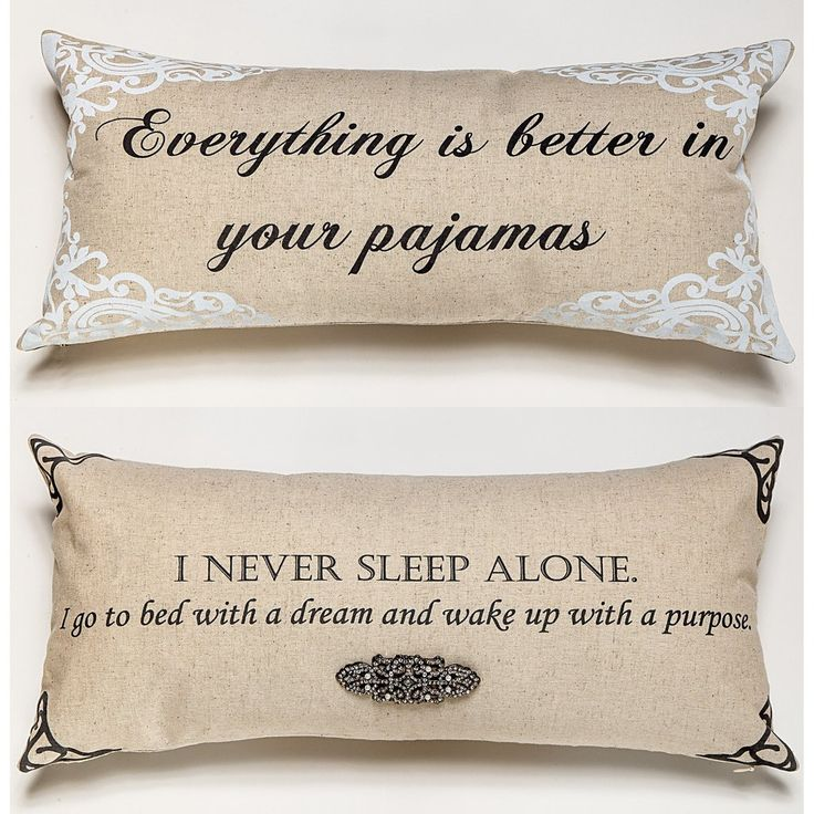 FRONT - Everything is better in your pajamas BACK- I never sleep alone, I go to bed with a dream and wake up with a purpose Sold separately. PEARL VINTAGE NECKLACE/PIN Our pillows have coordinated say