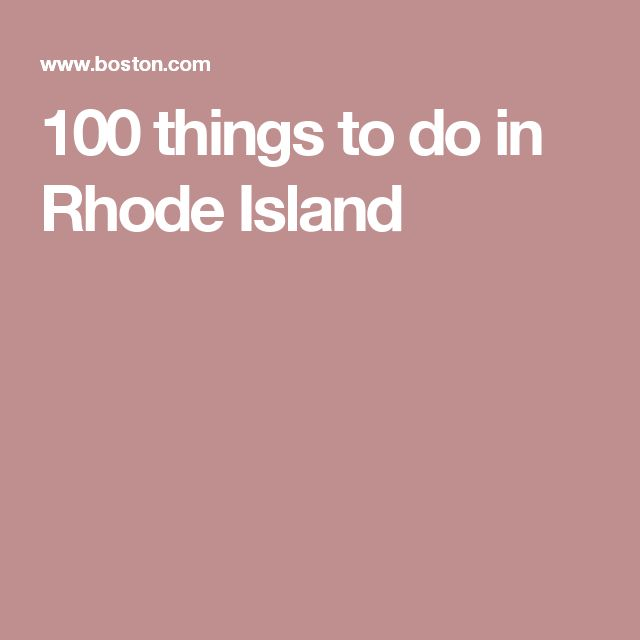 100 things to do in Rhode Island