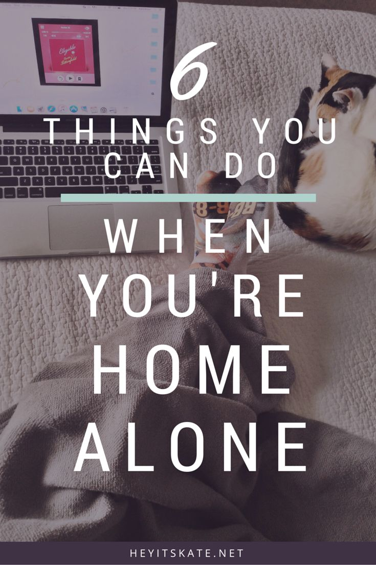 Hey, It's Kate: Six Things You Can Do When You're Home Alone For The Night   Looking for some ideas on what to do on your night in? Here are six things you can do when you're home alone for the night.