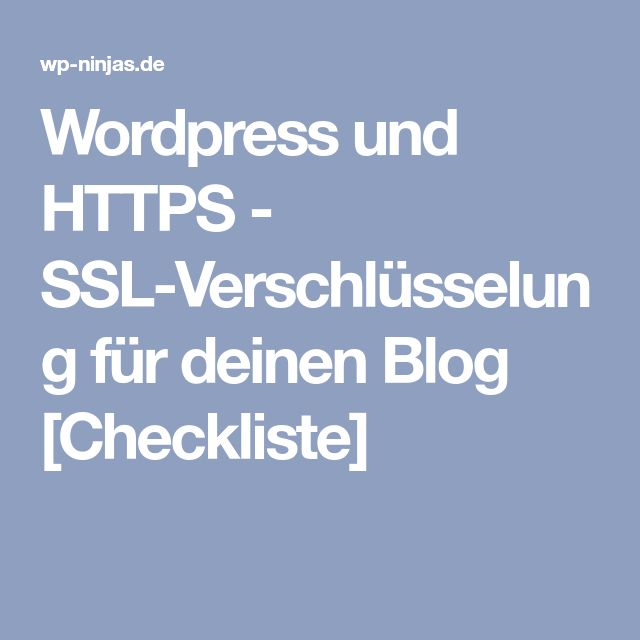 Wordpress und HTTPS - SSL-Verschlüsselung für deinen Blog [Checkliste]