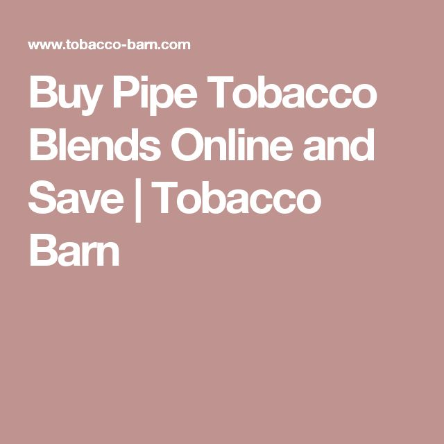 Buy Pipe Tobacco Blends Online and Save | Tobacco Barn
