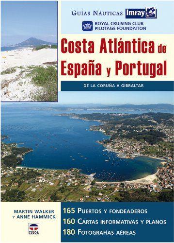 Guías Náutica Imray. COSTA ATLÁNTICA DE ESPAÑA Y PORTUGAL (Guias Nauticas Imray) de RCC Pilotage Foundation http://www.amazon.es/dp/8479026677/ref=cm_sw_r_pi_dp_-5nJub1QHJSTW