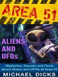 Free Kindle Book -  [History][Free] AREA 51 ALIENS AND UFOs - Mysteries, Secrets and Facts about Aliens and UFOs at Area 51 (Area 51, Ufos, Aliens) Check more at http://www.free-kindle-books-4u.com/historyfree-area-51-aliens-and-ufos-mysteries-secrets-and-facts-about-aliens-and-ufos-at-area-51-area-51-ufos-aliens/