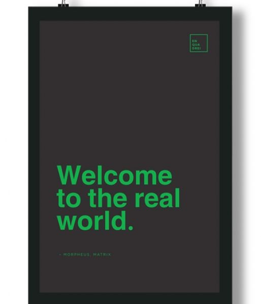 Poster/Quadro com Frase do filme Matrix – Welcome to the real world