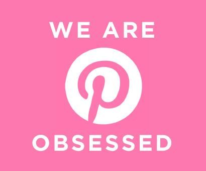 We are Pinterest obsessed!