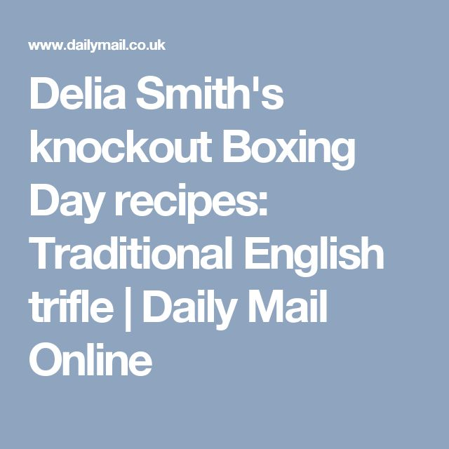 Delia Smith's knockout Boxing Day recipes: Traditional English trifle | Daily Mail Online
