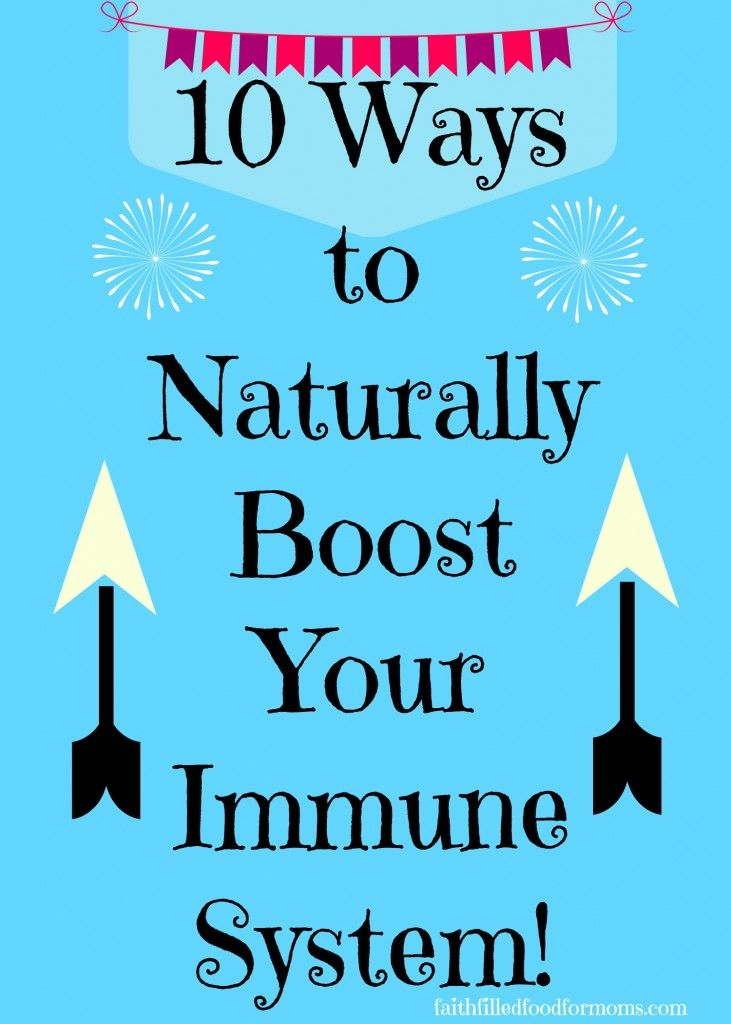 Flu Prevention-10 Ways to Naturally Boost Your Immune System - Faith Filled Food for Moms