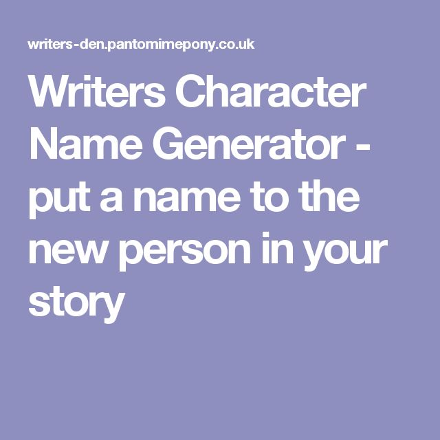 Writers Character Name Generator - put a name to the new person in your story