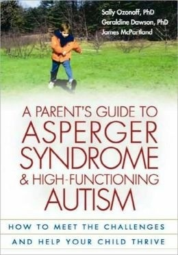 A Parents Guide to Aspergers Syndrome & High Functioning Autism