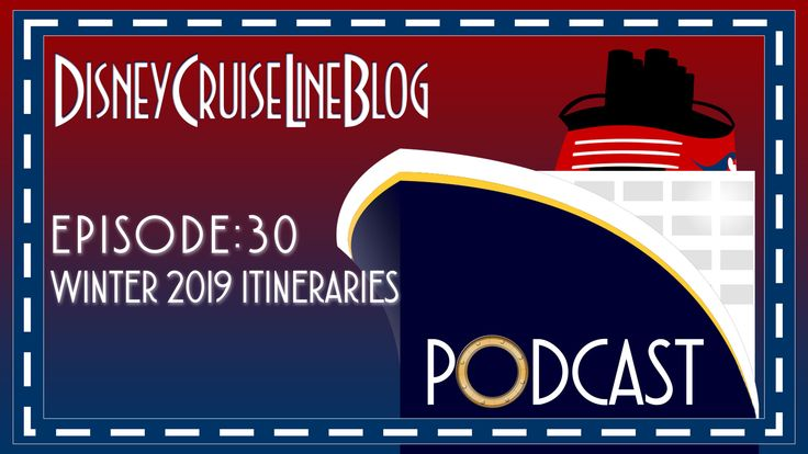 Disney Cruise Line Blog Podcast – Episode 30: Winter 2019 Itinerary Announcement
