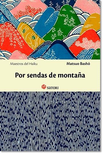 """Una nueva antología de Basho, esta vez de haikus poco conocidos. La editorial Satori, con una bellísima edición, comienza con este volumen su nueva colección de """"Maestros del haiku"""". Y Basho siempre llega y nos muestra la mirada del interior que se proyecta en la naturaleza. ¿O es al revés?"""