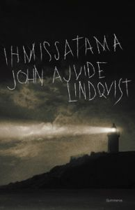 Ihmissatama - John Ajvide Lindqvist