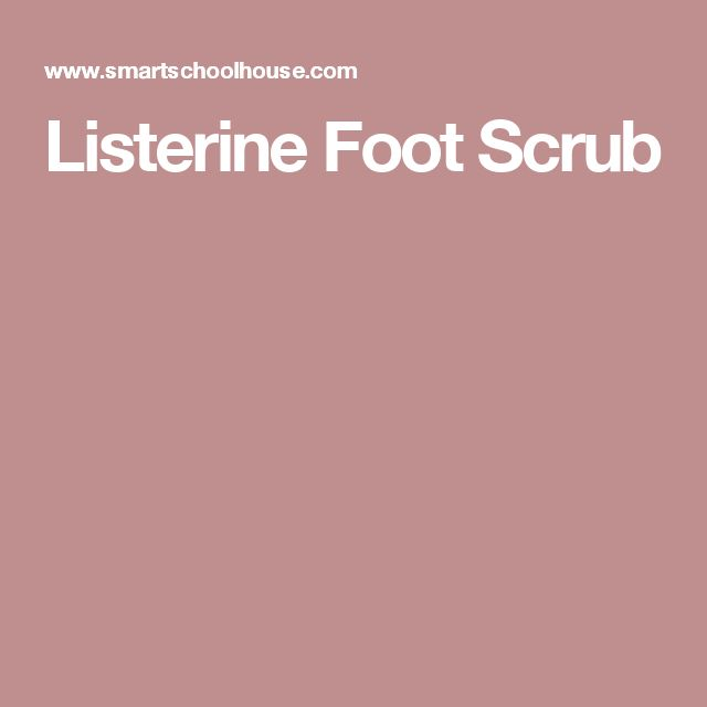 Listerine Foot Scrub
