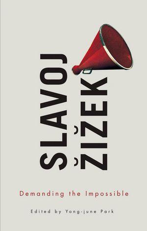 Book - Slavoj Zizek - Demanding the Impossible