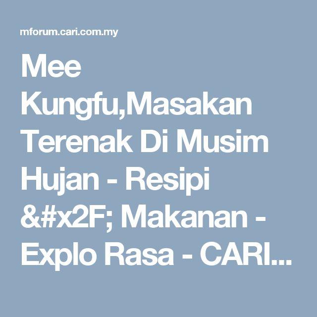 Mee Kungfu,Masakan Terenak Di Musim Hujan - Resipi / Makanan - Explo Rasa - CARI Infonet