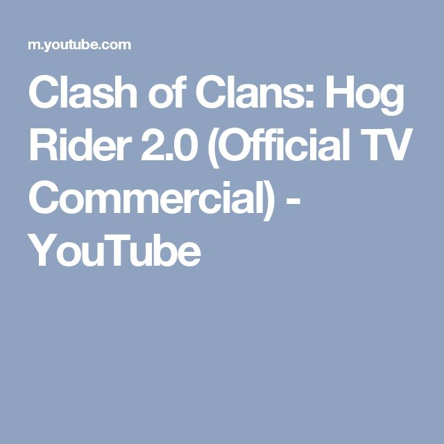 Clash of Clans: Hog Rider 2.0 (Official TV Commercial) - YouTube