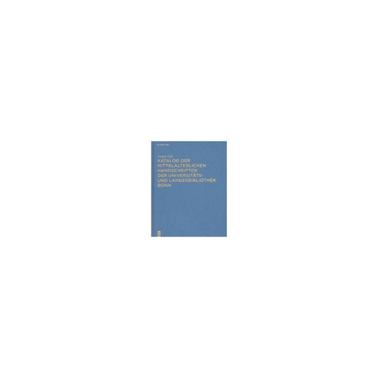 Katalog Der Mittelalterlichen Handschriften Der Universitäts- Und Landesbibliothek Bonn (Hardcover)