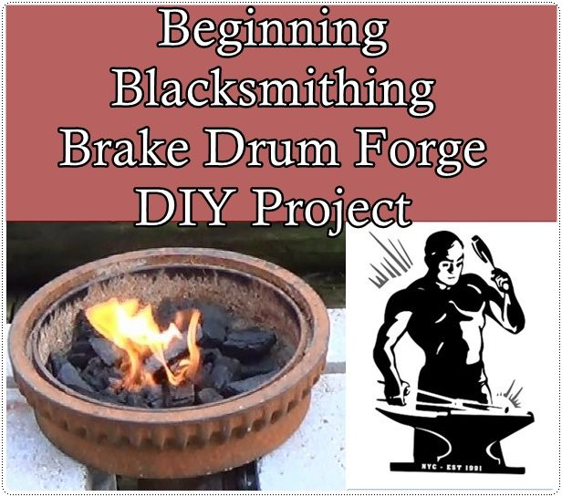 Beginning Blacksmithing Brake Drum Forge DIY Project Homesteading  - The Homestead Survival .Com