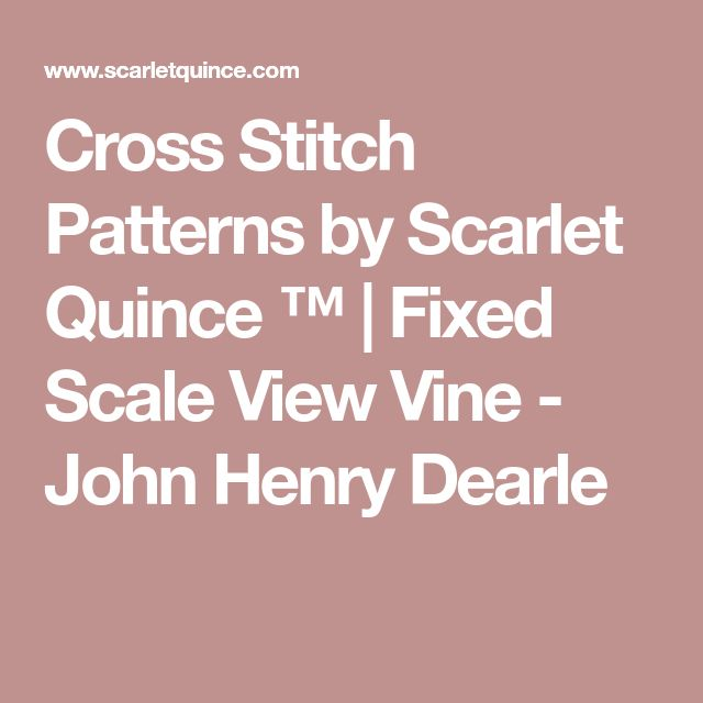 Cross Stitch Patterns by Scarlet Quince ™   Fixed Scale View Vine - John Henry Dearle