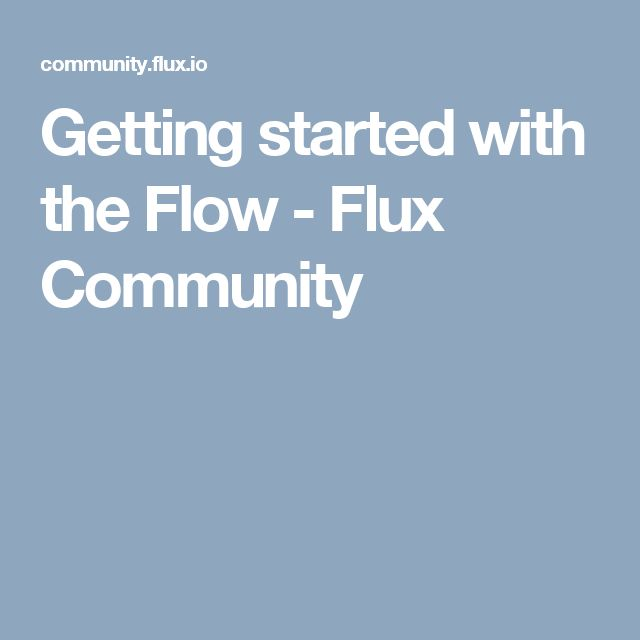 Getting started with the Flow - Flux Community