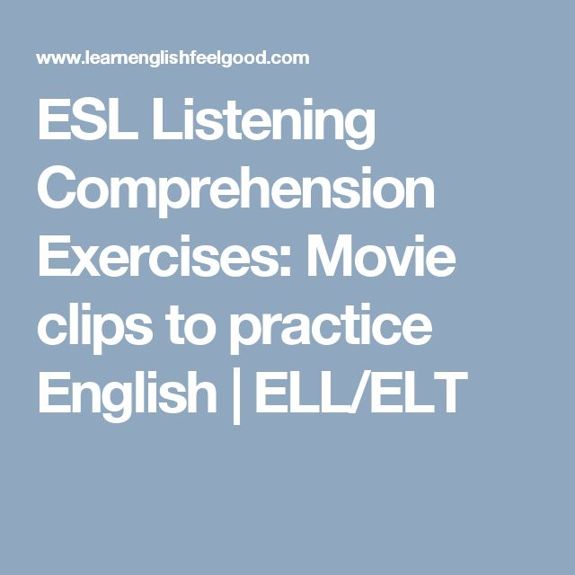 ESL Listening Comprehension Exercises: Movie clips to practice English | ELL/ELT