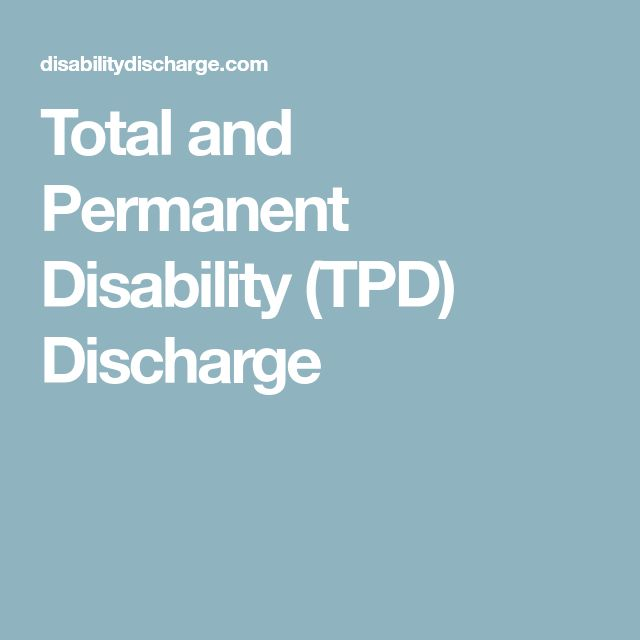 Total and Permanent Disability (TPD) Discharge