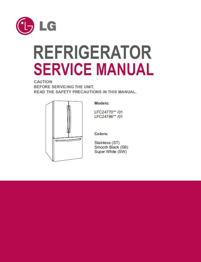 Lg Lfc24786 Lfc24786st Lfc24786sw Refrigerator Service Manual Refrigerator Service Repair Guide Appliance Repair Shop