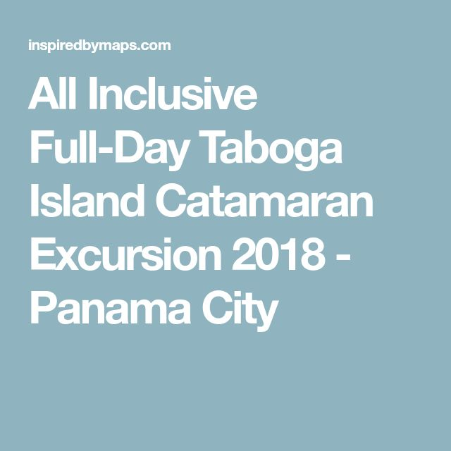 All Inclusive Full-Day Taboga Island Catamaran Excursion 2018 - Panama City