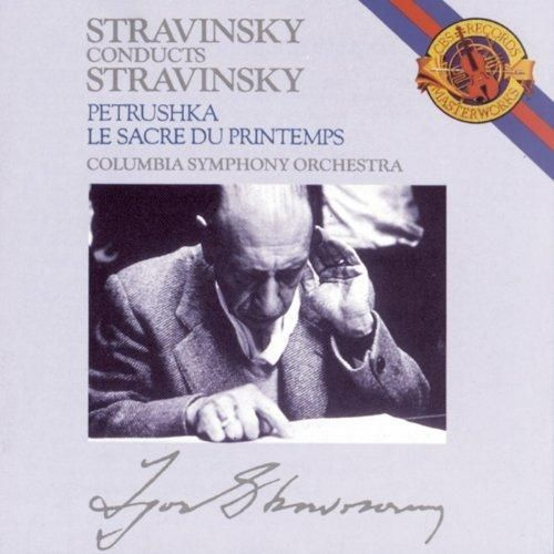 Igor Stravinsky - Stravinsky: Petroushka (Original 1911 Version) & The Rite of Spring (Le Sacre du Printemps)