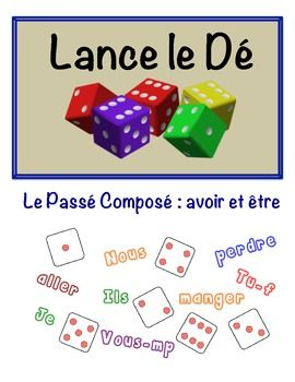 French Speaking Activity with Dice for Groups: Passé Composé, Avoir and Être