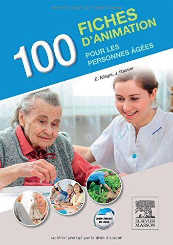 100 fiches d'animation pour les personnes âgées d'Evelyne Allègre & Jacqueline Gassier