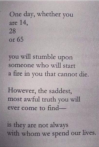 No truer words are spoken. Be prepared. Love yourself