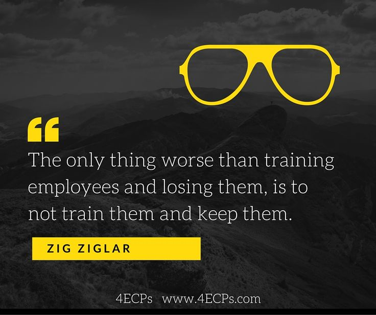 The Only Think Worse Than Training Employees And Losing Them, Is Not  Training Them And