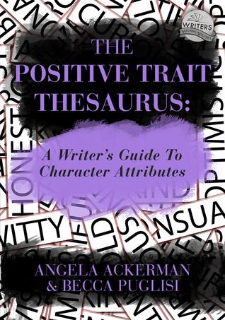 The Positive Trait Thesaurus: A Writer's Guide to Character Attributes ~~~~~~~~ Amazing resource!!! http://amzn.com/B00FVZDVS2