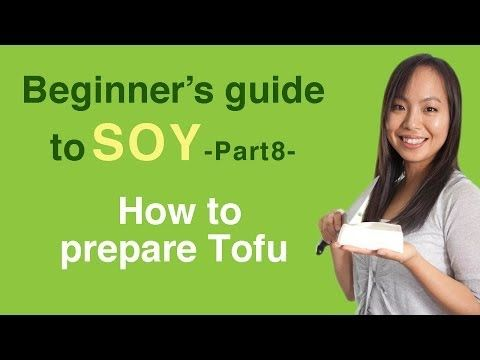 Beginner's guide to soy 5- What is tofu? (Different types of tofu) - YouTube