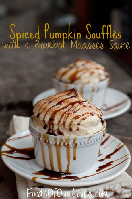 Spiced Pumpkin Soufflés with Bourbon Molasses Sauce