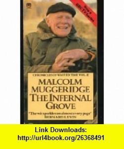 Infernal Grove (9780006361923) Malcolm Muggeridge , ISBN-10: 0006361927  , ISBN-13: 978-0006361923 ,  , tutorials , pdf , ebook , torrent , downloads , rapidshare , filesonic , hotfile , megaupload , fileserve