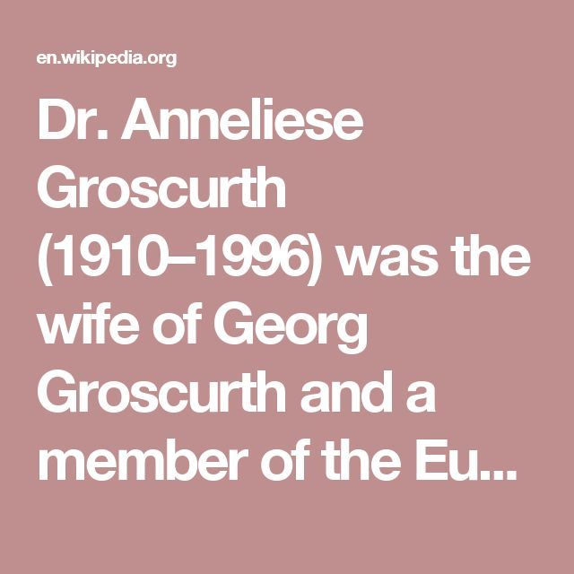 Dr. Anneliese Groscurth (1910–1996) was the wife of Georg Groscurth and a member of the European Union, (Europäische Union) an antifascist German resistance group in Berlin, during the Nazi era. Her husband and all but one of the other central members of the group were executed, but she survived.