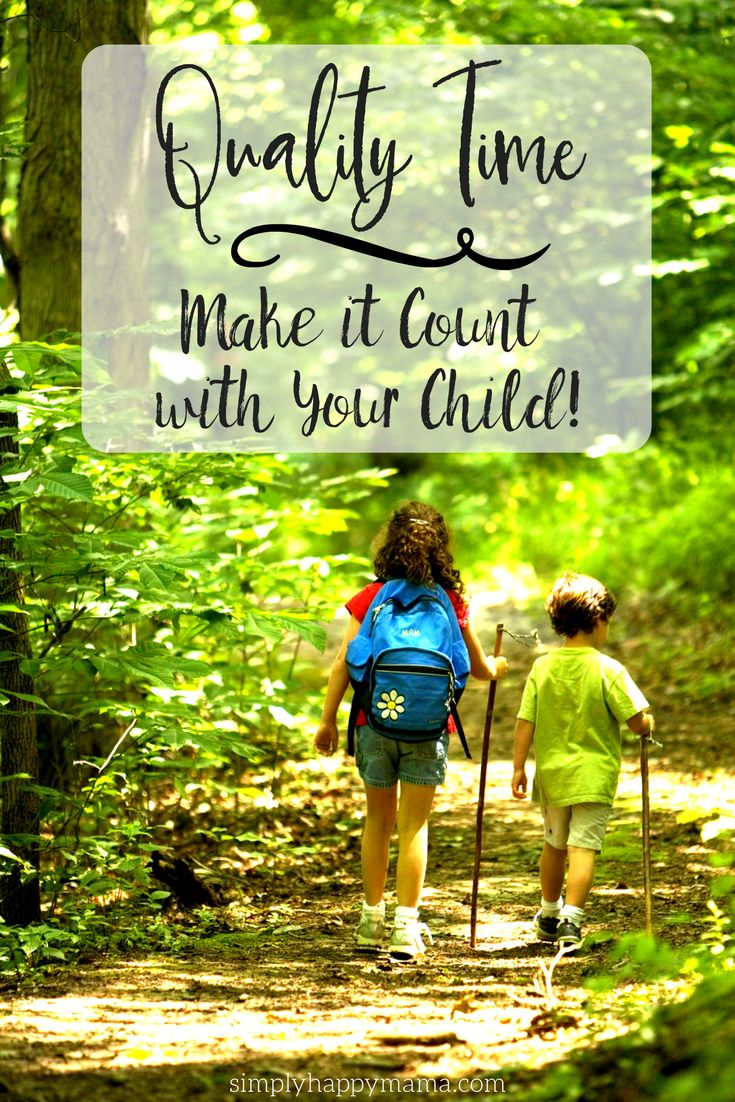 Quality Time. Why it is important and why you should make it count with your child.