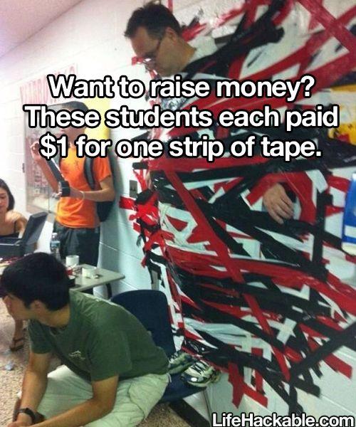 School Fundraising idea: $1 per piece of duck tape to stick teacher/