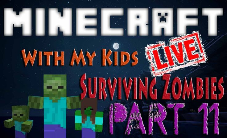 Minecraft with My Kids || Surviving Zombies Part 11
