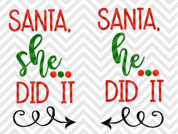 Santa She Did It He Did It Brother Sister Shirt Christmas Naughy Nice Elf Santa North Pole Christmas Mistletoe scrooge ugly christmas sweater naughty nice elves santa SVG file - Cut File - Cricut projects - cricut ideas - cricut explore - silhouette cameo projects - Silhouette projects by KristinAmandaDesigns