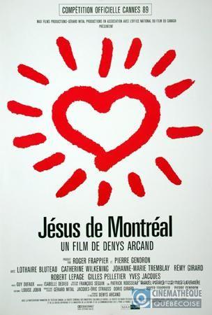 Jésus de Montréal, Denys Arcand, 1989