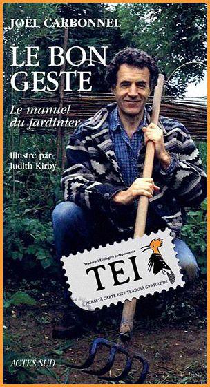 Joël Carbonnel – Gestul corect. Manualul grădinarului