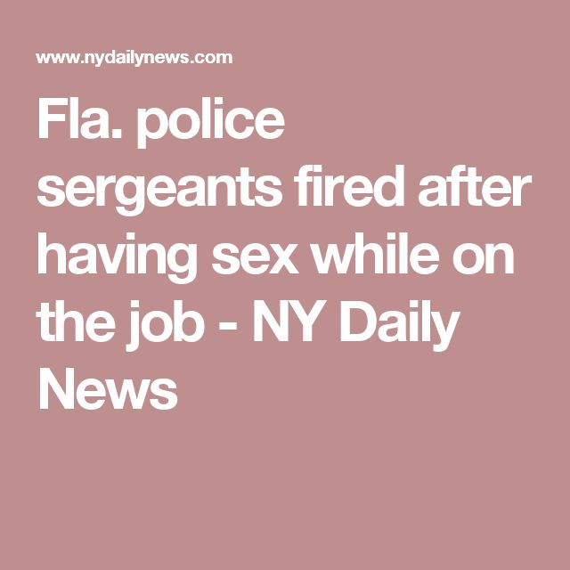 Fla. police sergeants fired after having sex while on the job - NY Daily News
