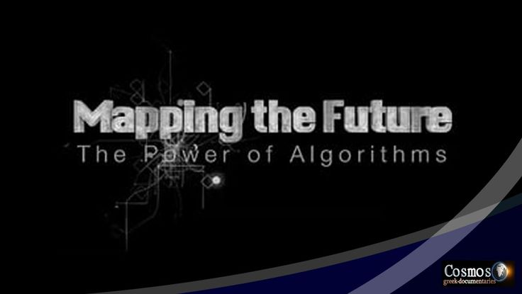 Mapping the Future the Power of Algorithms (2015) Documentary