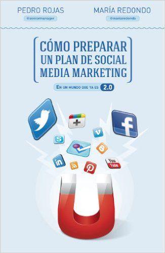 Cómo Preparar Un Plan De Social Media Marketing Sin colección: Amazon.es: Pedro Rojas, María Redondo: Libros