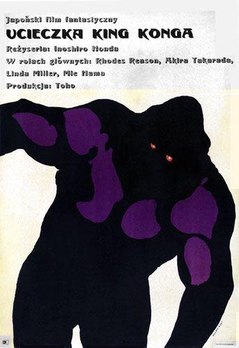 """Poster by Marek Mosinski  1968 – """"King Kong Escapes"""", Japan 1967. Directed by Inoshiro Honda"""